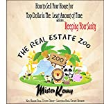 How to Sell Your House: The Real Estate Zoo, Book 1 | Kenneth Miller