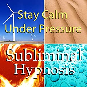 Stay Calm Under Pressure with Subliminal Affirmations: Control Anxiety & Handle Stress, Solfeggio Tones, Binaural Beats, Self Help Meditation Hypnosis | [ Subliminal Hypnosis]