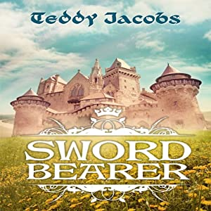 Sword Bearer: Return of the Dragons, Book 1 | [Teddy Jacobs]