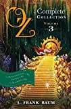img - for Oz, the Complete Collection: Dorothy & the Wizard in Oz; The Road to Oz; The Emerald City of Oz Volume 3 book / textbook / text book
