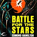 Battle for the Stars: Interstellar Patrol, Book 5 Audiobook by Edmond Hamilton Narrated by James C. Lewis