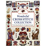 Sue Cook's Wonderful Cross Stitch Collection: Featuring Hundreds of Original Designs ~ Sue Cook