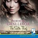 The Silk Thief Audiobook by Deborah Challinor Narrated by Helen Duff