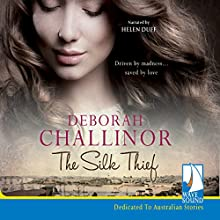 The Silk Thief Audiobook by Deborah Challinor Narrated by Helen Duff