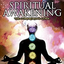 Spiritual Awakening: The Comprehensive Guide Radio/TV Program by Dr. Mitchell Earl Gibson Narrated by Dr. Mitchell Earl Gibson