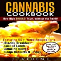 Cannabis Cookbook: How High Should Taste, Without the Smell! Audiobook by J. Verene Narrated by Jonathan Robert