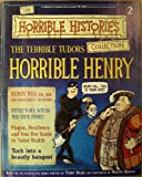 The Terrible Tudors: Horrible Henry (The Horrible Histories Collection)