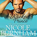 The Wicked Prince: Royal Scandals, Book 5 Audiobook by Nicole Burnham Narrated by Hollis McCarthy