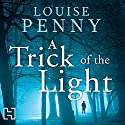 A Trick of the Light Audiobook by Louise Penny Narrated by Adam Sims