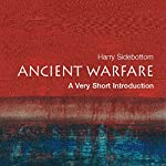 Ancient Warfare: A Very Short Introduction | Harry Sidebottom