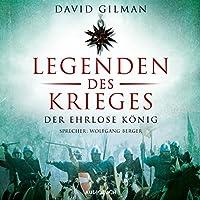Legenden des Krieges: Der ehrlose König (Thomas Blackstone 2) Hörbuch