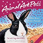 Animal Ark Pets: 'Rabbit Race' and 'Pony Parade' | Lucy Daniels