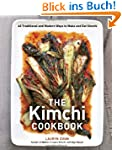 The Kimchi Cookbook: 60 Traditional a...