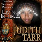 Living in Threes | Judith Tarr