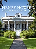 img - for Henry Howard: Louisiana's Architect book / textbook / text book
