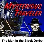 Mysterious Traveler: The Man in the Black Derby | David Kogan