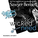 Wicked Need: The Wicked Horse, Book 3 Audiobook by Sawyer Bennett Narrated by Kirsten Leigh, Lee Samuels