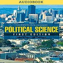 Political Science | Livre audio Auteur(s) : Chukwunedum Amajioyi Narrateur(s) : Josh LeBrun