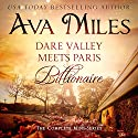 Dare Valley Meets Paris Billionaire: The Complete Mini-Series Audiobook by Ava Miles Narrated by Em Eldridge