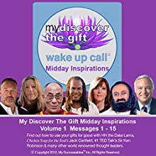 My Discover the Gift Wake UP Call (TM): Daily Inspirational Messages with The Dalai Lama and Other Thought Leaders, Volume 1: Live Inspired!  by Shajen Joy Aziz, Demian Lichtenstein Narrated by Shajen Joy Aziz, Robin B. Palmer