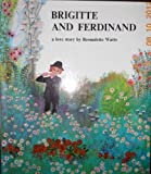 Brigitte and Ferdinand (0130819190) by Watts, Bernadette