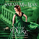 No Good Duke Goes Unpunished: The Third Rule of Scoundrels Audiobook by Sarah MacLean Narrated by Rosalyn Landor