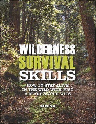 Wilderness survival skills bob holtzman