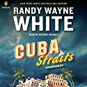 Cuba Straits (       UNABRIDGED) by Randy Wayne White Narrated by George Guidall