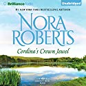 Cordina's Crown Jewel: Cordina's Royal Family, Book 4 (       UNABRIDGED) by Nora Roberts Narrated by Susan Ericksen