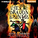 The Dragon Business Audiobook by Kevin J. Anderson Narrated by James Langton