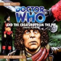 Doctor Who and the Creature from the Pit Audiobook by David Fisher Narrated by Tom Baker