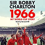 1966: My World Cup Story | Bobby Charlton