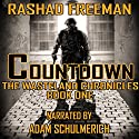 Countdown: The Wasteland Chronicles, Book One Audiobook by Rashad Freeman Narrated by Adam Schulmerich