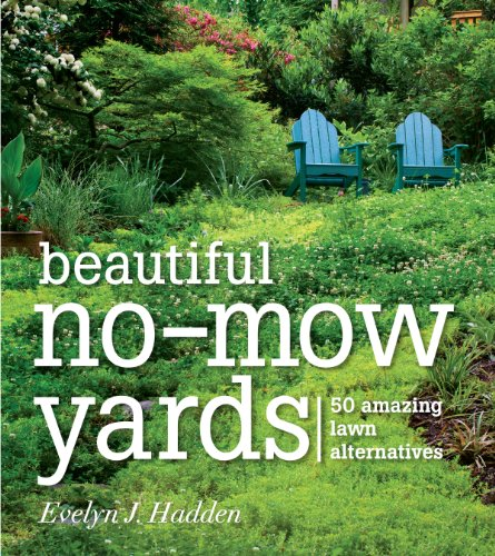 Beautiful No-Mow Yards: 50 Amazing Lawn Alternatives (Natural Lawn Care compare prices)