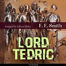Lord Tedric Audiobook by Edward Elmer Smith Narrated by Edward Miller