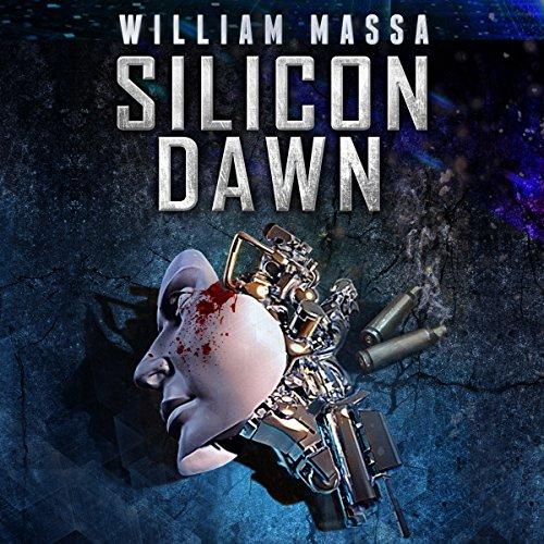 Silicon World 0 - Silicon Dawn - William Massa