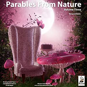 Parables from Nature, Volume 3 | [Margaret Gatty]