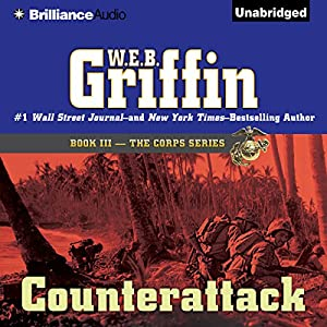 Counterattack: The Corps Series, Book 3 | [W. E. B. Griffin]