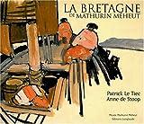 echange, troc Patrick Le Tiec, Anne de Stoop - La Bretagne de Mathurin Méheut