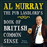 The Pub Landlord's Book of British Common Sense Al Murray