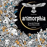 Animorphia ; carnet de coloriage & d??couverte fantastique (French Edition) by Rosanes Kerby (2016-04-06)...