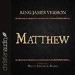 Holy Bible in Audio - King James Version: Matthew |  King James Version