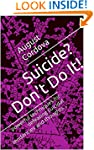 Suicide? Don't Do It!: powerful techn...