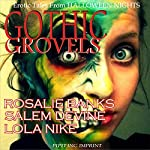 Gothic Grovels: Erotic Tales from Halloween Nights | Rosalie Banks,Salem Devine,Lola Nike