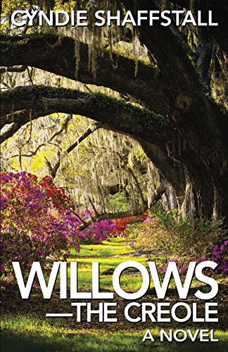 Willows: The Creole by Cyndie Shaffstall ebook deal
