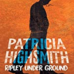 Ripley Under Ground: A Virago Modern Classic | Patricia Highsmith