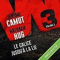 Le calice jusqu'à la lie (W3 3) | Livre audio Auteur(s) : Jérôme Camut, Nathalie Hug Narrateur(s) : Juliette Degenne