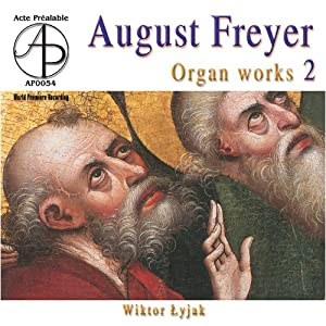 August Freyer: Organ Works Vol
