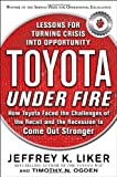 img - for Toyota Under Fire: Lessons for Turning Crisis into Opportunity book / textbook / text book