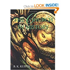 The Church in History by B. K. Kuiper